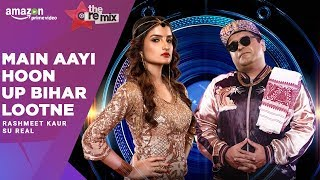 Main Aayi Hoon Up Bihar Lootne-The Remix | Amazon Prime Original |Episode 5| Rashmeet Kaur | Su Real