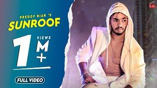 Sunroof | Full Video | Rav Hanjra | Snappy | Preddy Riar | Latest Punjabi Songs 2019 | 62West Studio