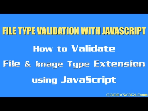 File Type extension Validation with JavaScript
