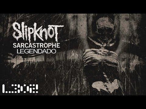 Slipknot - Sarcastrophe (Legendado) #5TGC