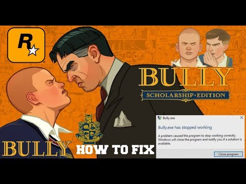 How To Fix - Bully Scholarship Edition (bully.exe has stopped working) / Problem {100%} **EASILY **