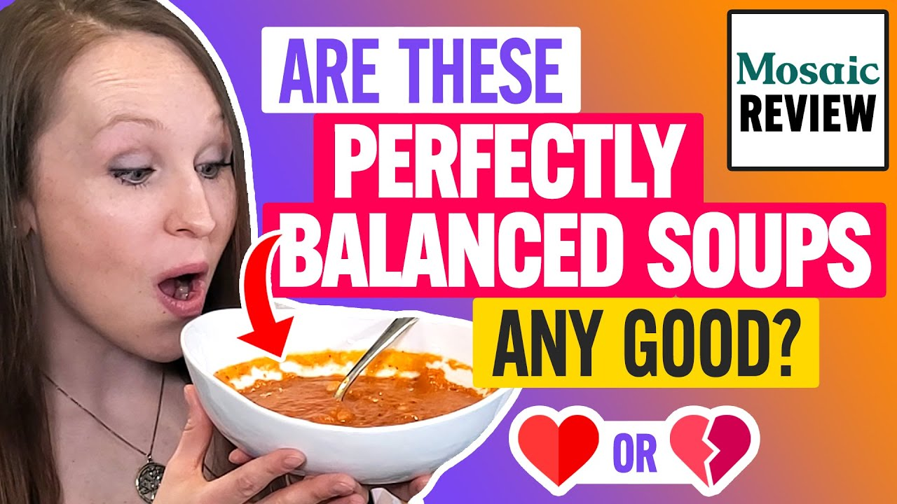 🥣 Mosaic Foods Soups Review & Taste Test:  Is It Wrong That I Want to Bathe In These Soups?