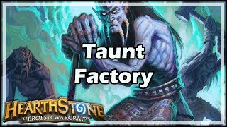 [Hearthstone] Taunt Factory