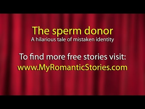 The Sperm Donor - A hilarious story of mistaken identity