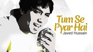 Tum Se Pyar Hai | Full Video | Hindi Romantic Love Song 2017 | Javed Hussain | DRecords