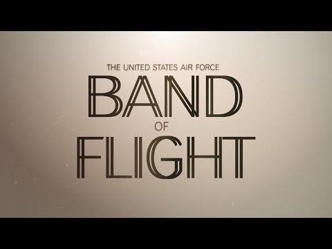 The United States Air Force Band of Flight