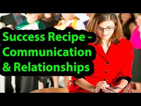 How To Succeed with Effective Communication & Relationships