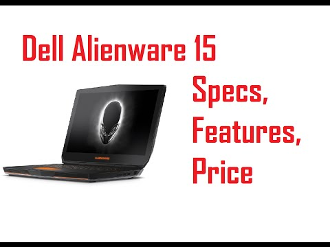 Dell Alienware 15 Specs, Features & Price