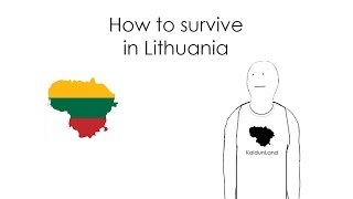 How to survive in Lithuania (for Tourists)