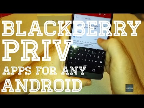 How to Install BlackBerry Priv Apps on ANY Android