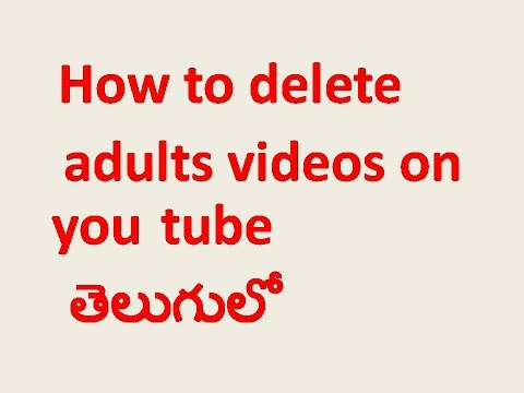 How To delete Adults Videos On You Tube I Telugu Latest Computer Tips