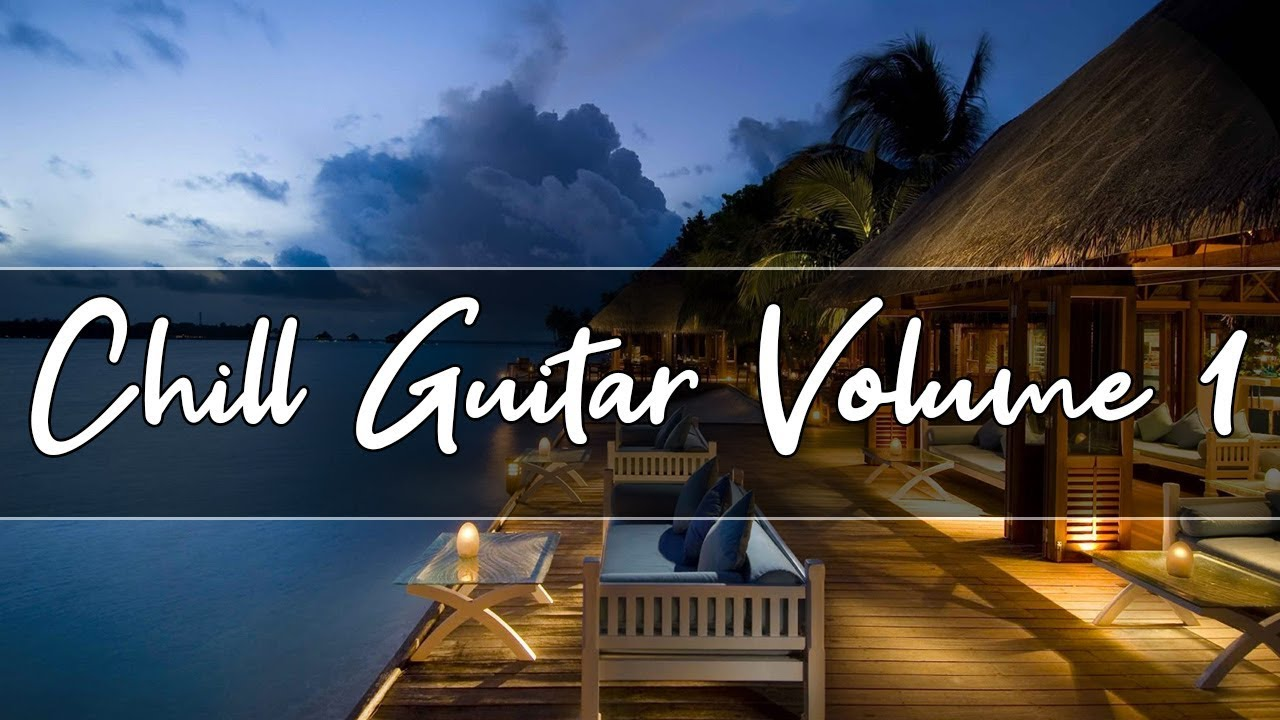 Chill Out Lounge Music   Smooth Jazz guitar Compilation   Volume 1