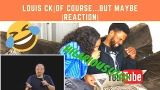 Louis CK - Of Course but Maybe... (2013) (TR Altyazı)|REACTION|