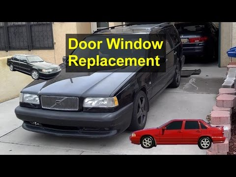 Car door window removal, installation, replacement, Volvo 850, S70, V70, XC70, etc. - VOTD