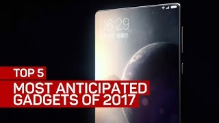 Top 5 most anticipated gadgets of 2017