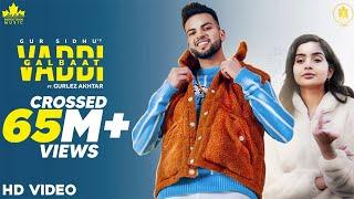 Vaddi Galbaat (Official Video) Gur Sidhu | Gurlej Akhtar | Punjabi Songs | New Punjabi Songs 2020-21