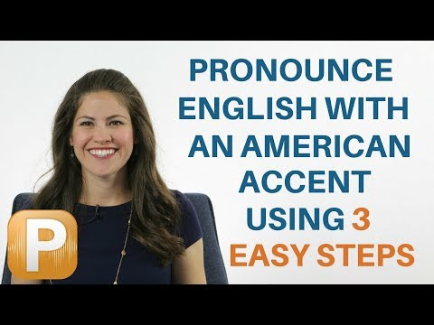 Pronounce English with an American Accent Using 3 easy tips