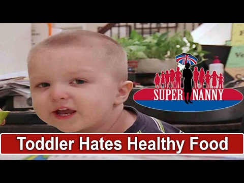 Toddler Refuses To Eat Healthy Food | Supernanny