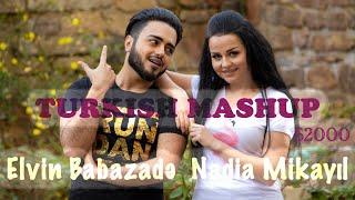 Elvin Babazade & Nadia Mikayil - 2000s Turkish Mashup