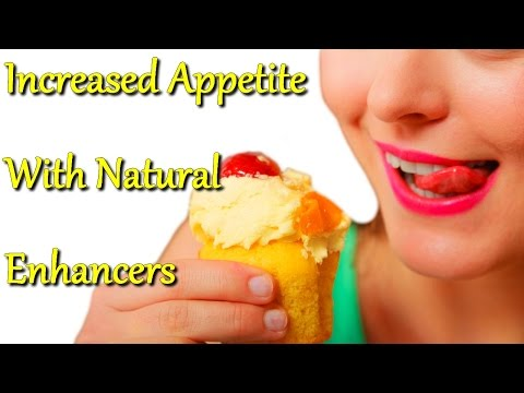increased appetite with natural enhancers