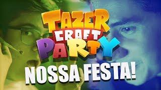 FESTA DO TAZERCRAFT! - Tazercraft Party