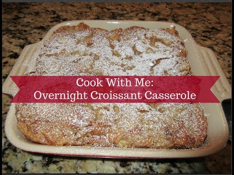 Cook With Me: Overnight Croissant Casserole   Cooking for Two