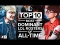 The Top 10 Most Dominant League Of Legends Rosters Of All Time