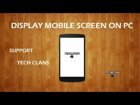 HOW TO DISPLAY YOUR MOBILE SCREEN ON YOUR COMPUTER OR LAPTOP SCREEN  -  TECH CLANS