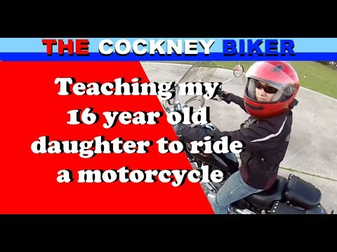 Teaching my 16 year old daughter to ride a motorcycle