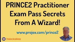 PRINCE2 Practitioner Exam Pass Secrets From A Wizard!