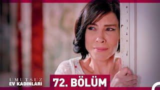 Download Umutsuz Ev Kadınları 72. Bölüm Video