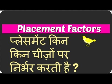 HOW TO CHOOSE A BETTER COLLEGE PLACEMENT FACTORS