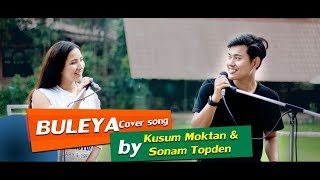 BULEYA Cover song Official music video|Kusum Moktan & Sonam Topden(From the Movie ye dil hai muskil)