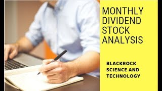 Monthly Dividend Stock Analysis : Blackrock Science and Technology