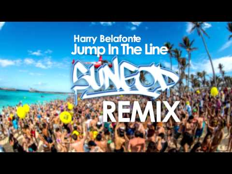 Harry Belafonte - Jump In The Line (SunGod Remix)