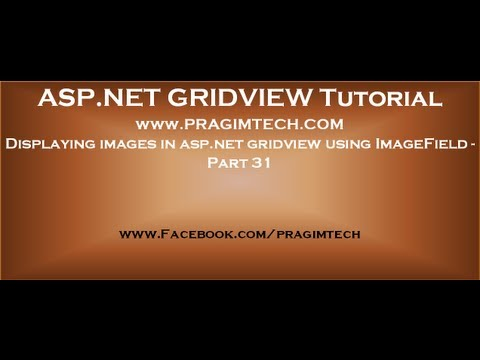 Displaying images in asp.net gridview using imagefield - Part 31