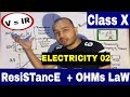 ICSE/CBSE: CLASS 10th: Current Electricity 02: OHM's LaW & RESiSTANCE  (english)