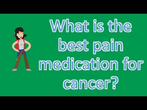 What is the best pain medication for cancer ? |Find Health Questions