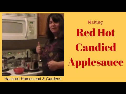 Red Hot Candied Applesauce / Homesteading by Hancocks 2015 (S1/E10)