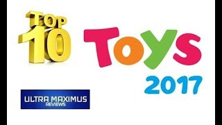 Top 10 Toys 2017