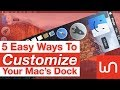 5 Easy Ways To Customize Your Mac's Dock