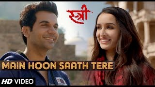 Rajkumar R. & Shraddha K. - Main Hoon Saath Tere VM   Stree & SMZA   Arijit Singh