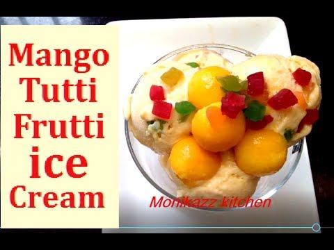 Mango ice cream Recipe in Hindi / Homemade Mango ice Cream with Tutti Frutti - monikazz kitchen