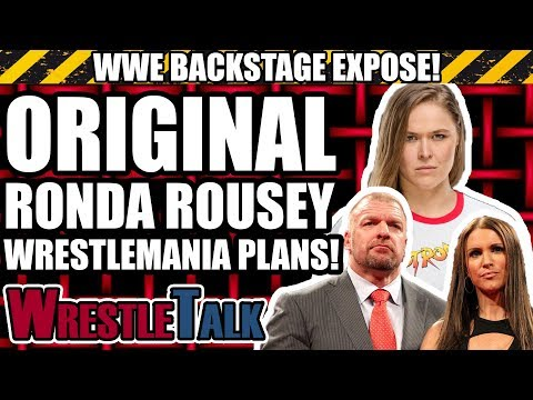 ORIGINAL PLANS For Ronda Rousey and WrestleMania! | WWE Backstage Expose
