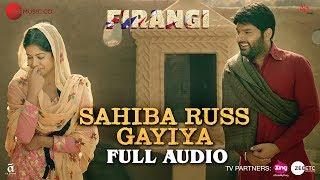 Sahiba Russ Gayiya - Full Audio | Firangi | Kapil Sharma & Ishita Dutta | Rahat Fateh Ali Khan