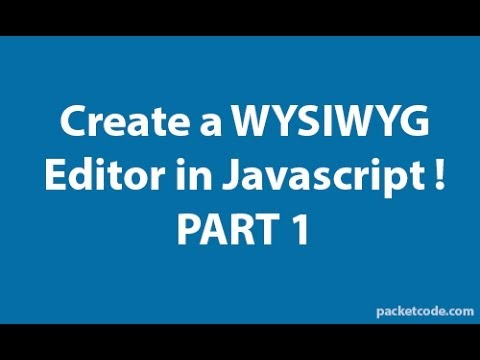 Create a WYSIWYG Editor in Javascript Part 1