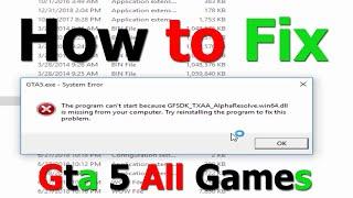 How to Fix Gta 5 All Games GFSDK TXAA AlphaResolve win64 Missing Fix Full Tutorial