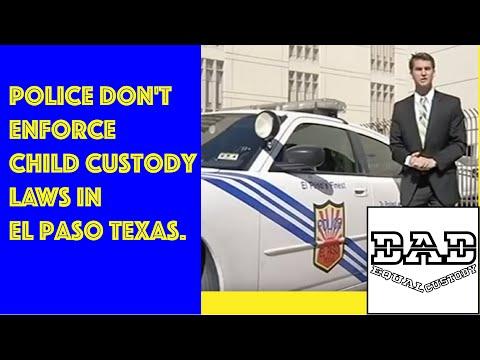 Police don't enforce child custody laws in El Paso Texas.