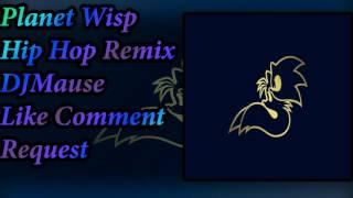 Sonic Colors Planet Wisp Hip Hop Remix