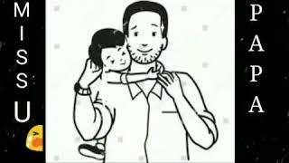 WhatsApp status miss u dad
